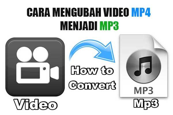 3 Cara Mengubah Video Mp4 Menjadi Mp3 Tanpa Ribet Lensa Warga